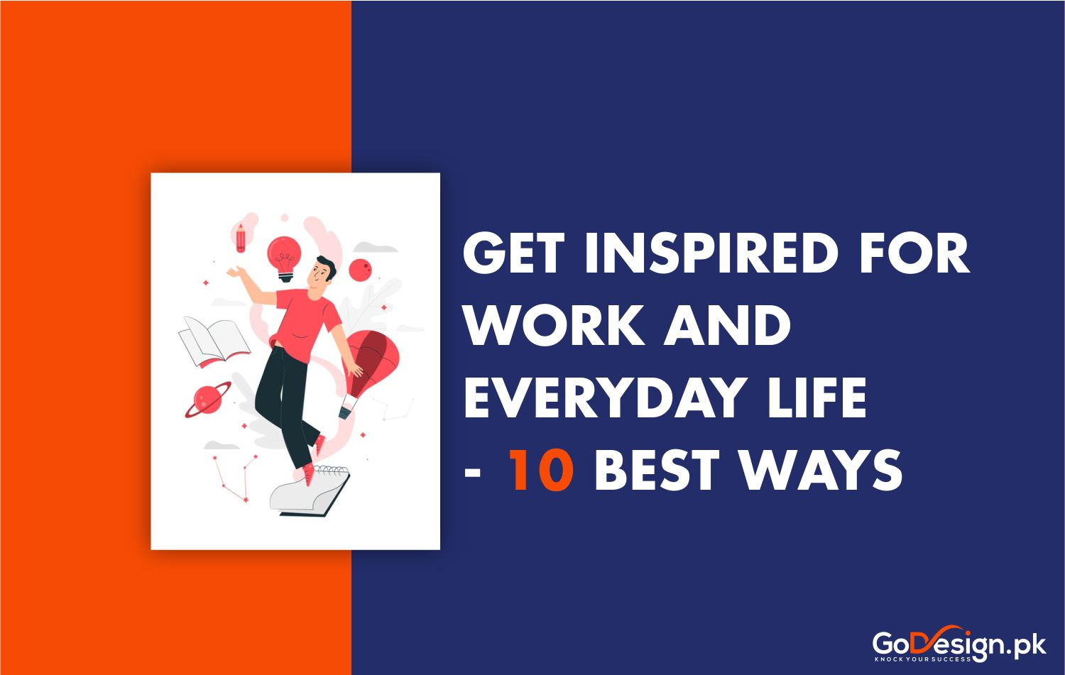 Get inspired for work and everyday life
