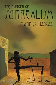 The History of Surrealism by Maurice Nadeau
