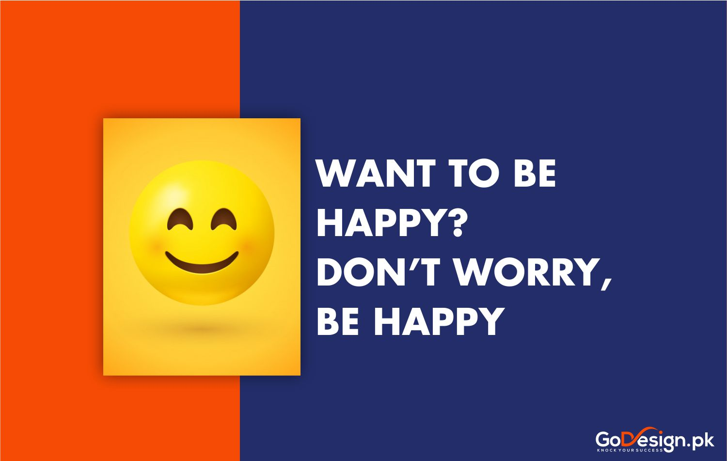 Want to be happy, dont worry be happy