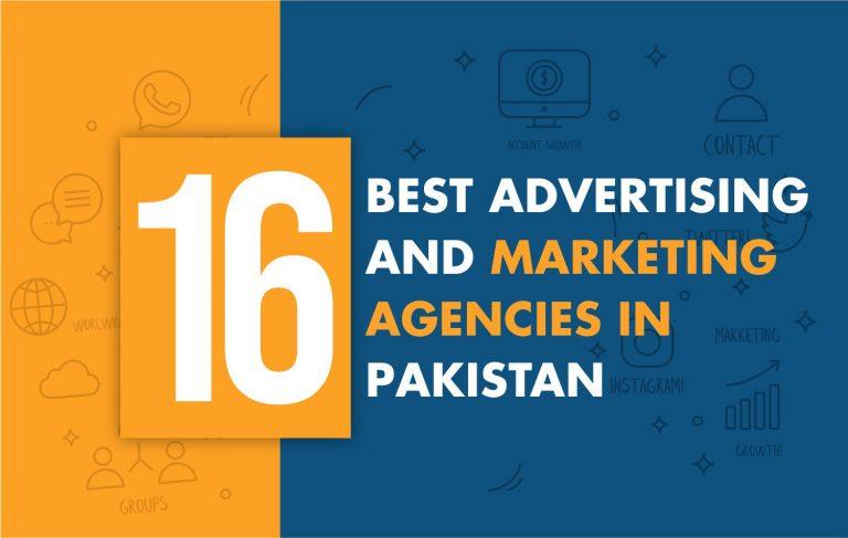 16 Best Advertising and Marketing agencies in Pakistan