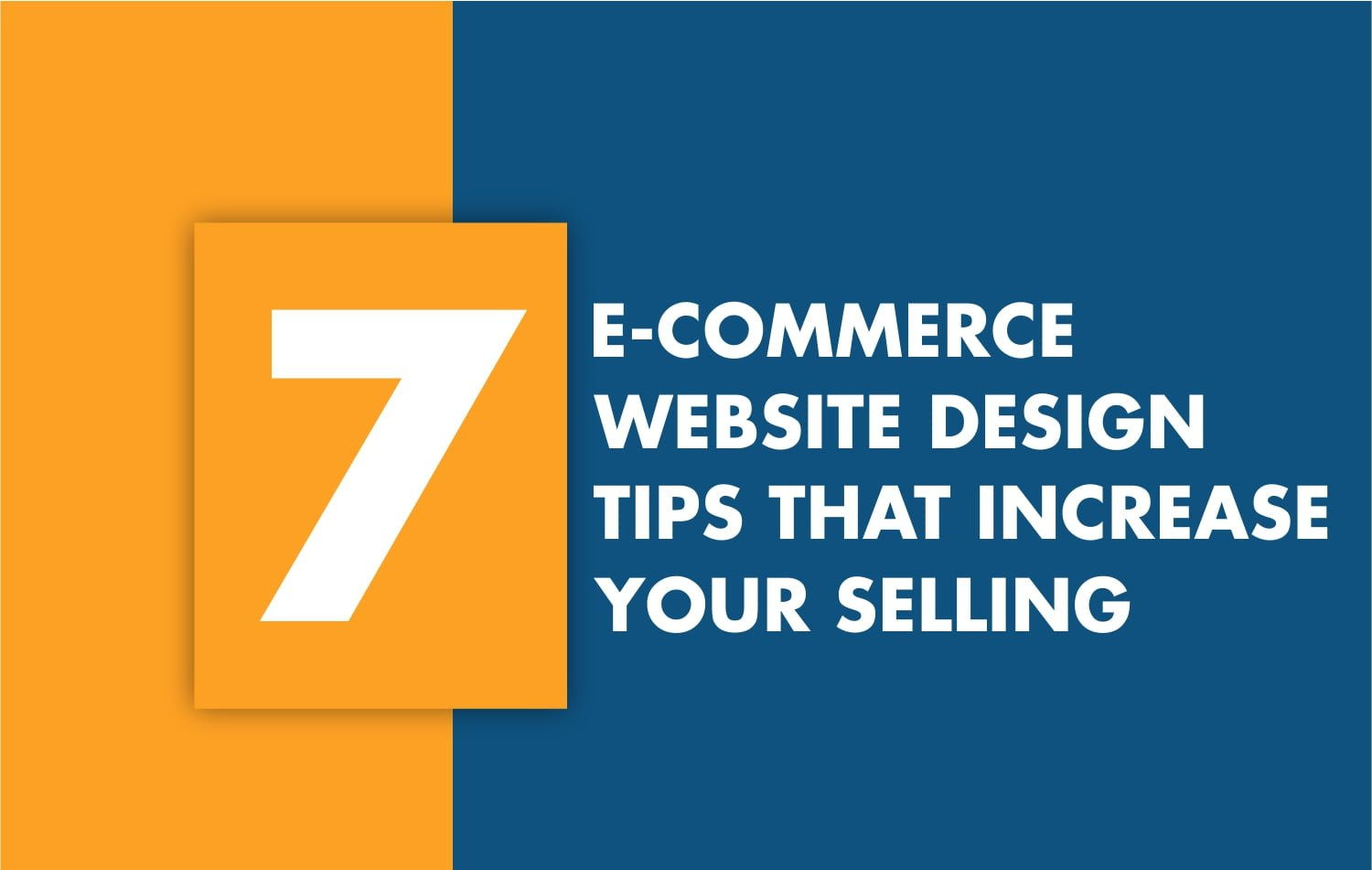 7 Ecommerce website design tips that increase your selling