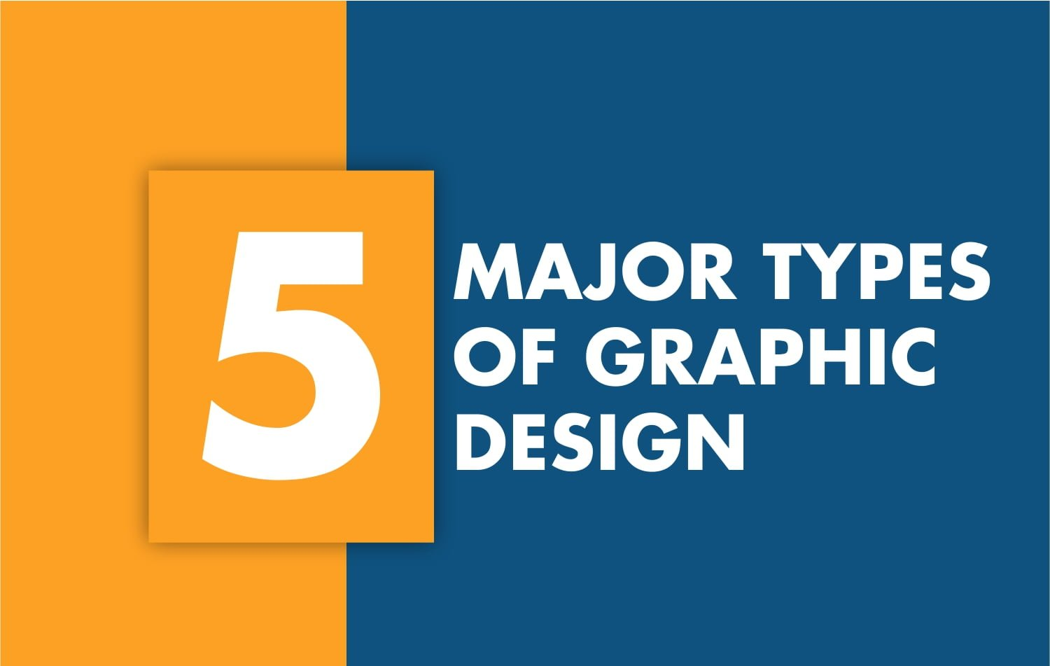 The 5 Major Types of Graphic Design